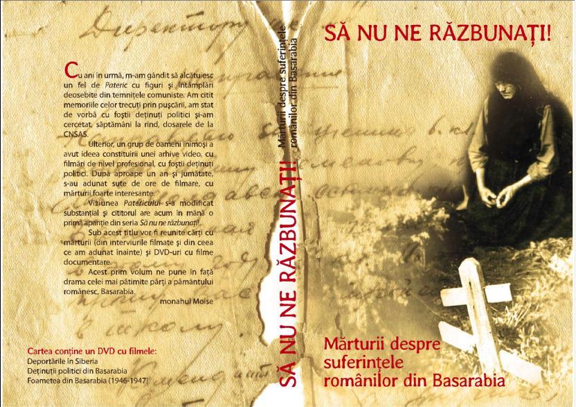"""""""Să nu ne răzbunaţi! Mărturii despre suferinţele românilor din Basarabia"""""""